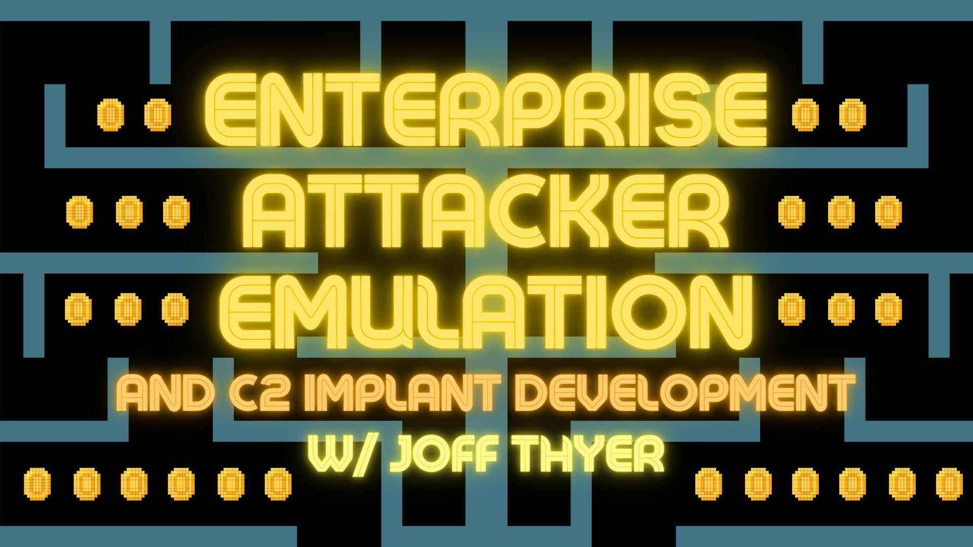Enterprise Attacker Emulation